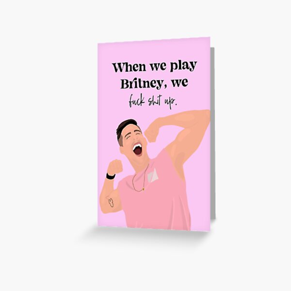 When we play Britney - Cody Rigsby Quote (Peloton) Greeting Card