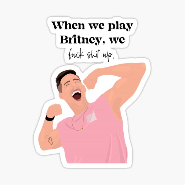 When we play Britney - Cody Rigsby Quote (Peloton) Sticker