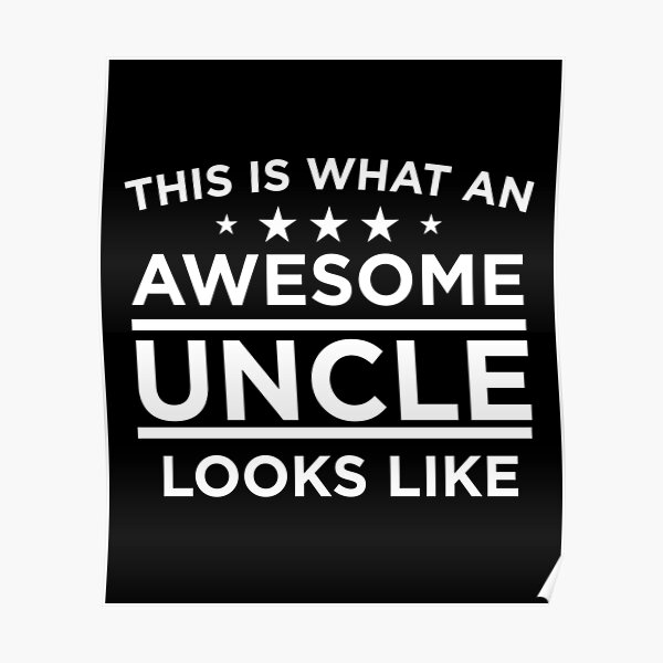 This is What An Awesome Uncle Looks Like  Poster