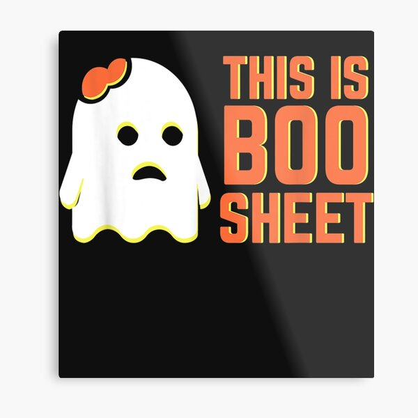 Funny Halloween Ghost This Is Boo Sheet Metal Print