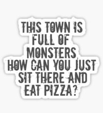 This Town is Full of Monsters... Sticker