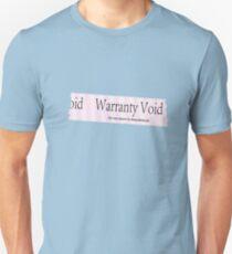 Warranty Void Unisex T-Shirt