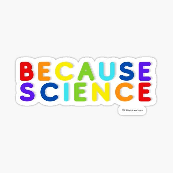 Because Science! Sticker