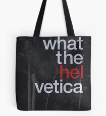 What The Hel vetica Tote Bag