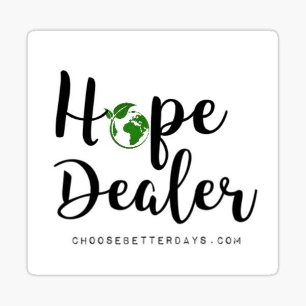 HOPE DEALER Sticker