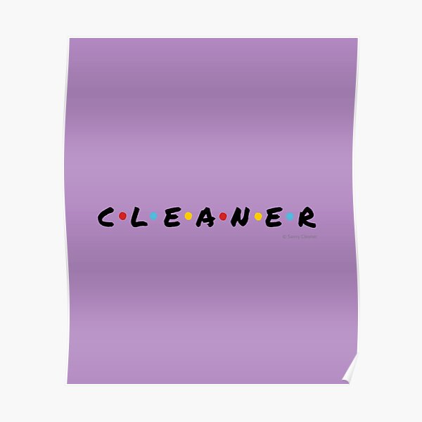 CLEANER - Funny Cleaning Shirts and Gifts Poster
