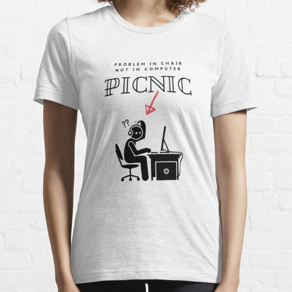 PICNIC - Problem In Chair Not In Computer Essential T-Shirt