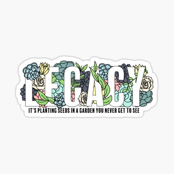 Legacy Garden Quote Hamilton Musical Sticker