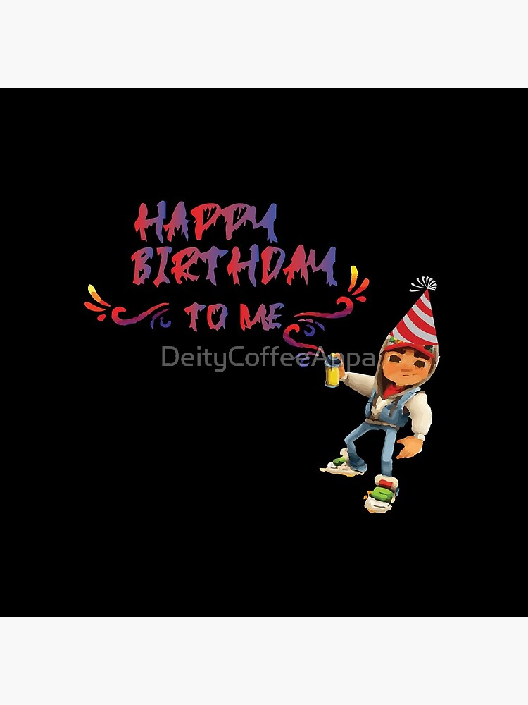 subway surfers Happy Birthday to me by DeityCoffeeAppa