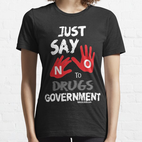 Just Say No to Government Essential T-Shirt