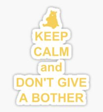 Keep Calm and Don't Give a Bother Sticker