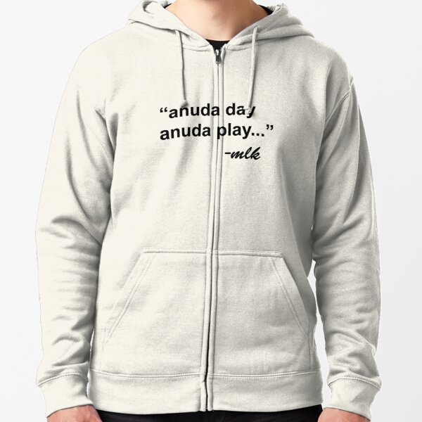 """anuda day anuda play"" Zipped Hoodie"