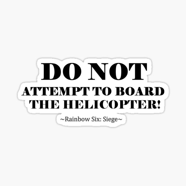 Don't Board The Helicopter Sticker
