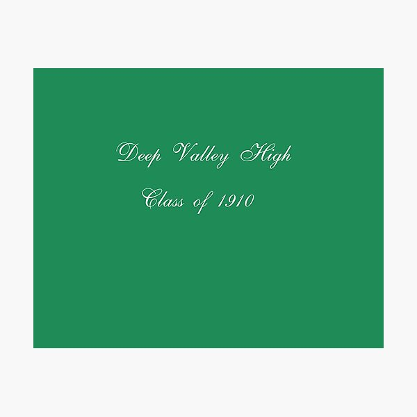 Deep Valley High Class of 1910 - white Photographic Print
