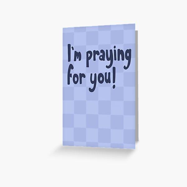 I'm Praying for You! Greeting Card