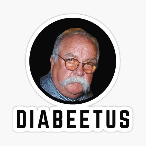 Diabeetus - Wilford Brimley Sticker