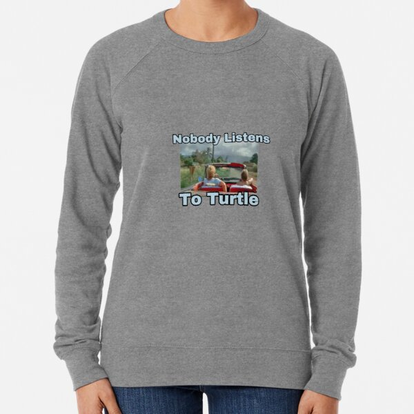 North Shore Nobody Listens to Turtle Lightweight Sweatshirt