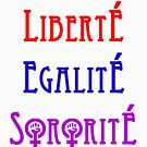 Liberté, egalité, sororité by bbgon