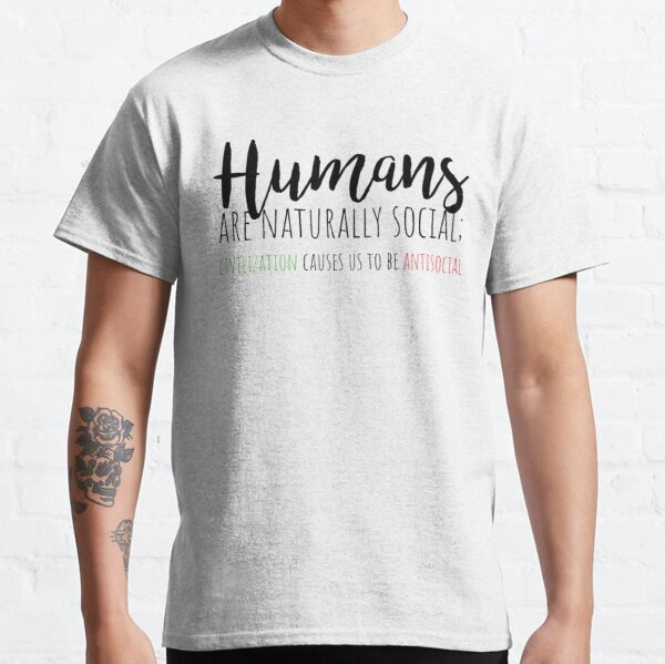 AntiSocial - Humans Are Naturally Social Classic T-Shirt