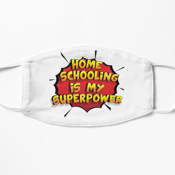 Home Schooling ist mein Superpower Lustiges Home Schooling Designgeschenk Flache Maske