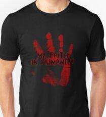 My faith in humanity. T-Shirt