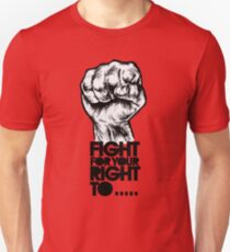 Fight, for your right ! To Paaaaarty ! Slim Fit T-Shirt