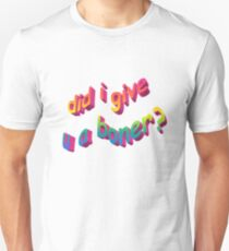 Did I Give U A Boner? Unisex T-Shirt