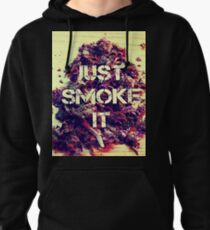 Just Smoke It T-Shirt