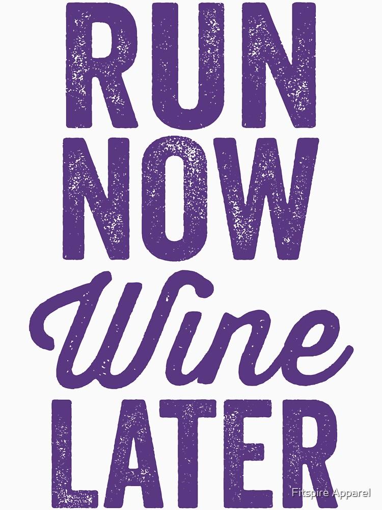 Run Now Wine Later | Women's T-Shirt