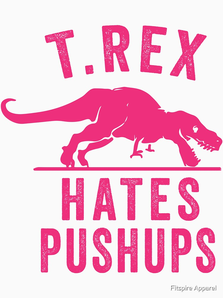 T Rex Hates Pushups | Women's T-Shirt