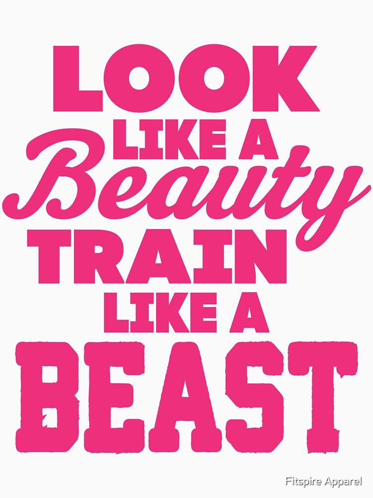 Look Like A Beauty Train Like A Beast   Women's T-Shirt