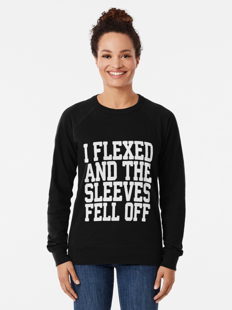 I Flexed and The Sleeves Fell Off Toddler Unisex Cotton Long Sleeve Round Neck Pullover