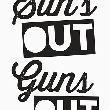 Suns Out Guns Out by Fitspire