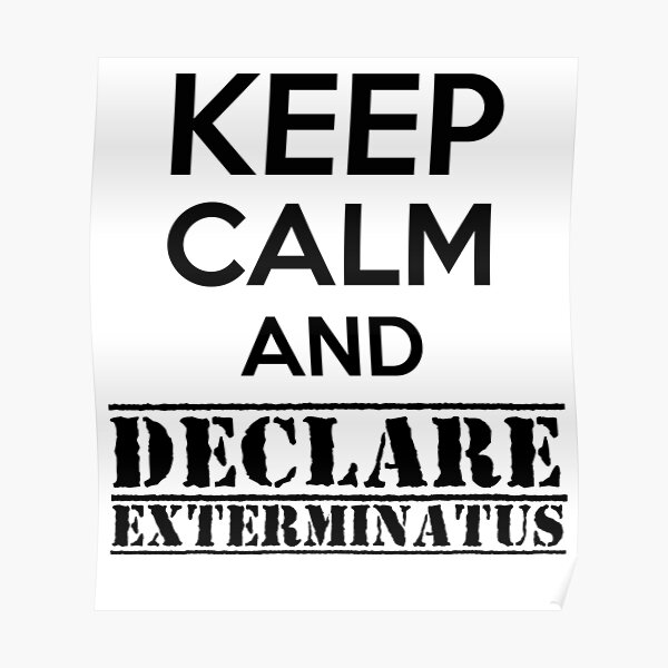 Keep calm and declare Exterminatus - Warhammer 40K Imperial liturgy Poster