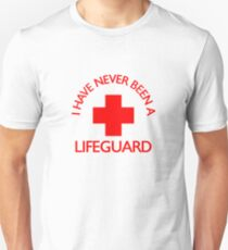 I have never been a LIFEGUARD T-Shirt