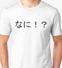 What? Nani? Slim Fit T-Shirt