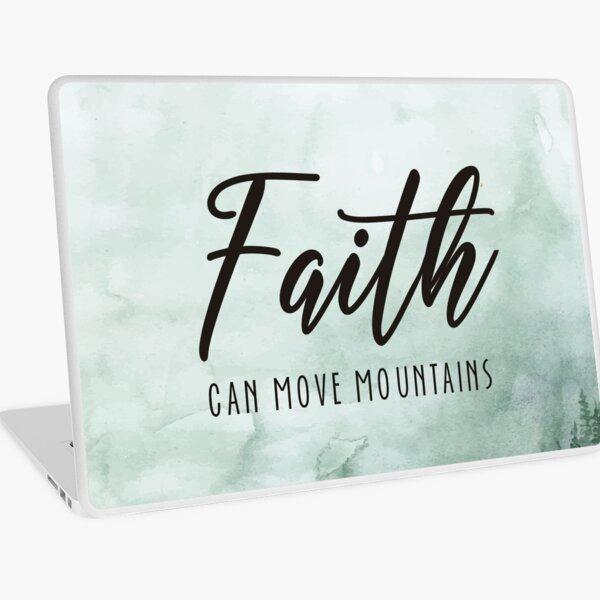 Faith Can move mountains Laptop Skin