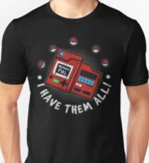 I have them all! Unisex T-Shirt