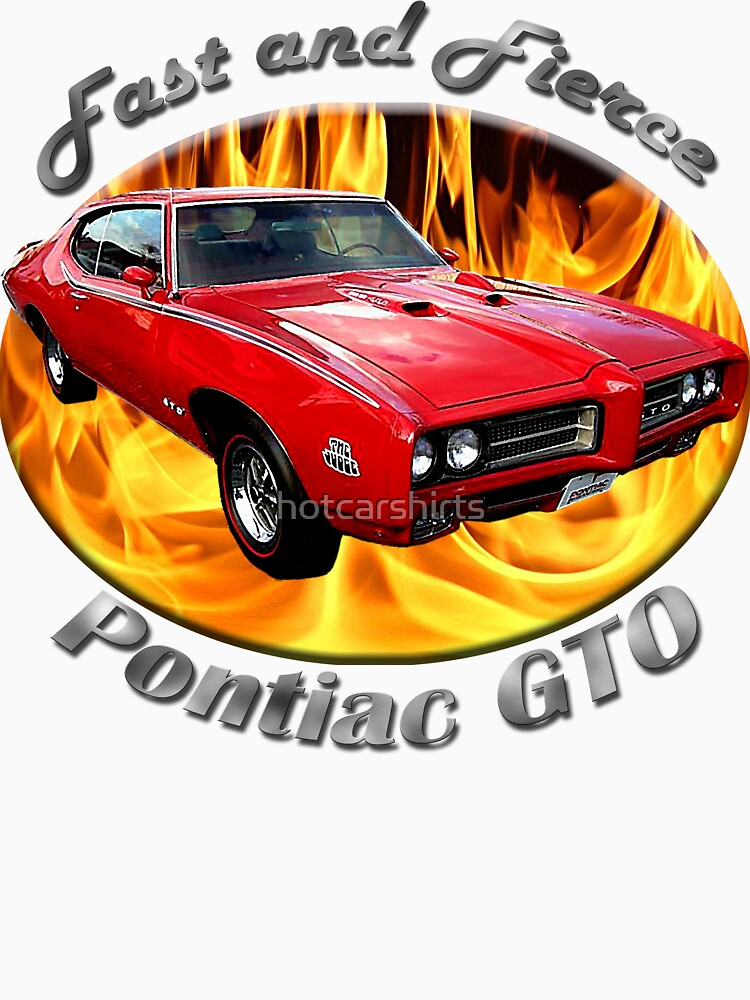Pontiac GTO Fast and Fierce by hotcarshirts