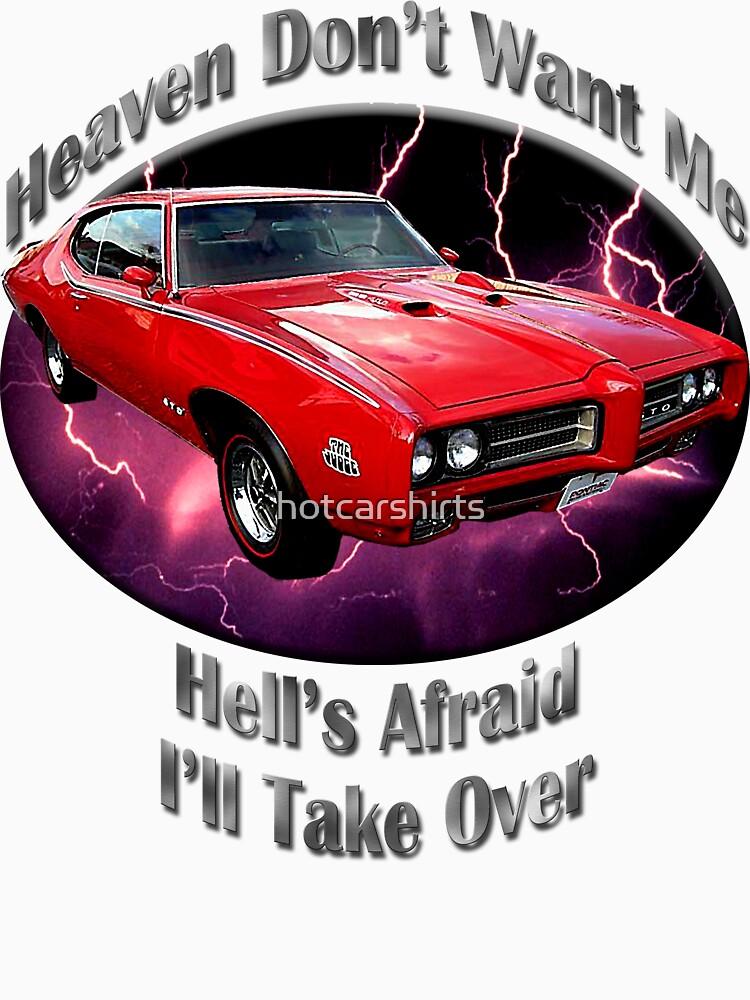 Pontiac GTO Heaven Don't Want Me by hotcarshirts