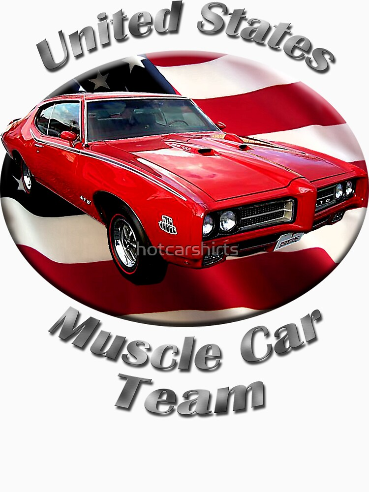 Pontiac GTO Muscle Car Team by hotcarshirts