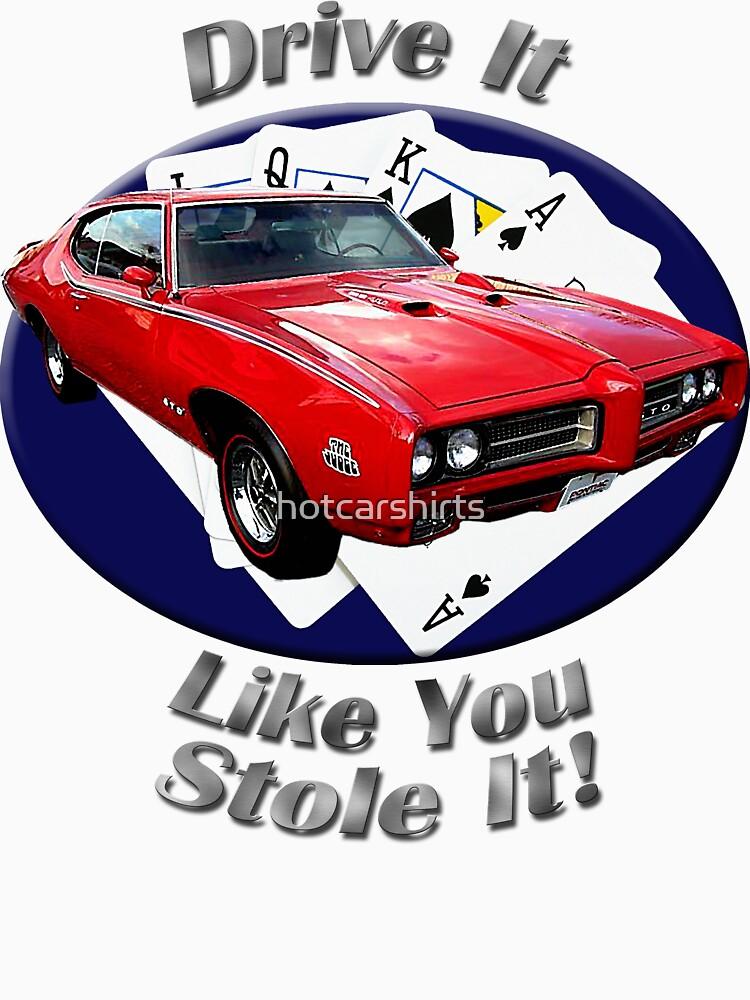 Pontiac GTO Drive It Like You Stole It by hotcarshirts