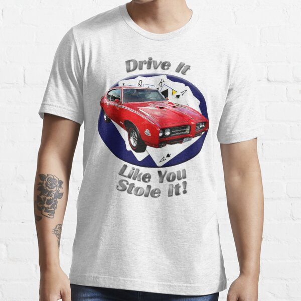 Pontiac GTO Drive It Like You Stole It Essential T-Shirt