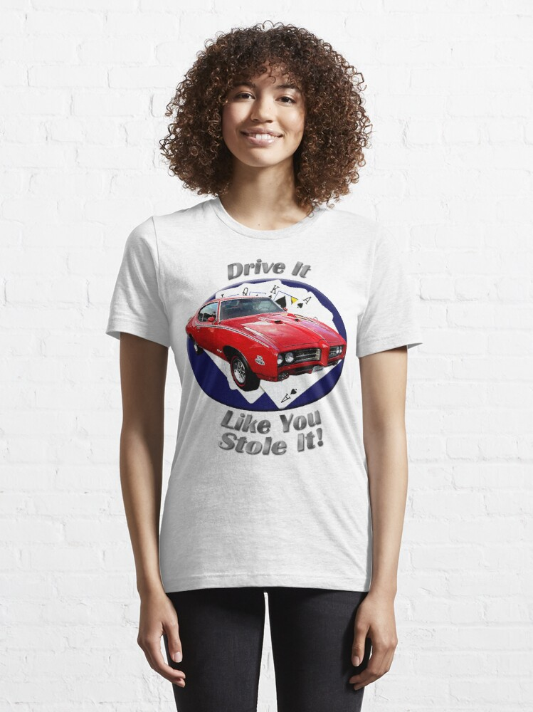 Alternate view of Pontiac GTO Drive It Like You Stole It Essential T-Shirt