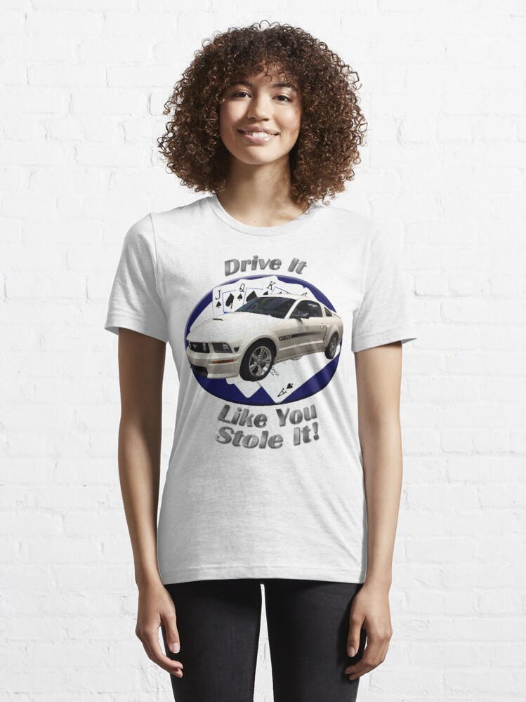Alternate view of Ford Mustang GT Drive It Like You Stole It Essential T-Shirt