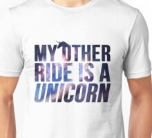 My Other Ride Is A Unicorn Unisex T-Shirt