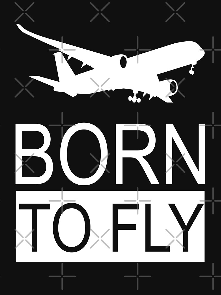 Born To Fly Aviation Lovers by NextLVLShirts