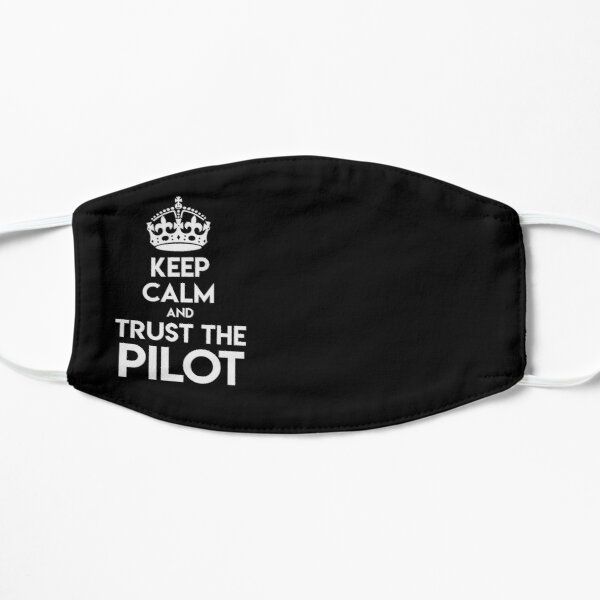 Keep Calm And Trust The Pilot Mask