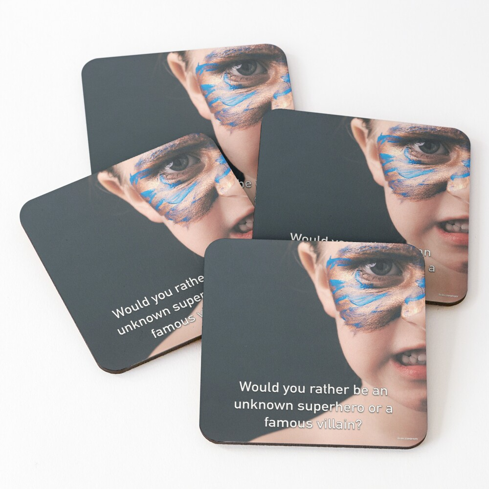 Would You Rather Be An Unknown Superhero or a Famous Villain Coasters (Set of 4)