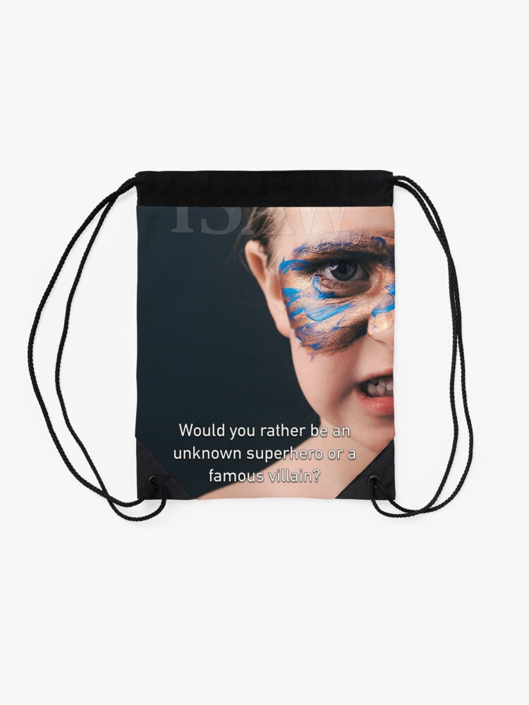Alternate view of Would You Rather Be An Unknown Superhero or a Famous Villain Drawstring Bag